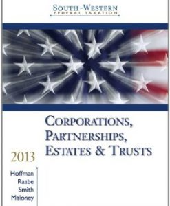 Test Bank (Downloadable Files) for South Western Federal Taxation 2013 Corporations Partnerships Estates and Trusts, 36th Edition : Hoffman, 1133495575, 9781133495574