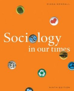 Test Bank (Downloadable Files) for Sociology in Our Times, 9th Edition : Kendall, 1111831572, 9781111831578