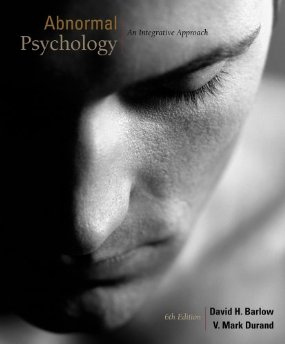 Test Bank (Downloadable Files) for Abnormal Psychology An Integrative Approach, 6th Edition, Barlow, 1111343659, 9781111343651