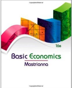 Test Bank (Downloadable Files) for Basic Economics, 16th Edition, Mastrianna, m1111826641, 9781111826642
