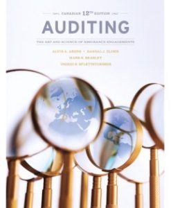 Test Bank (Downloadable Files) for Auditing: The Art and Science of Assurance Engagements, 12th Canadian Edition, Alvin A. Arens, 0133098230, 9780133098235