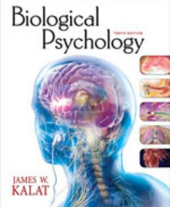 Test Bank (Downloadable Files) for Biological Psychology, 10th Edition, Kalat, 0495603007, 9780495603009