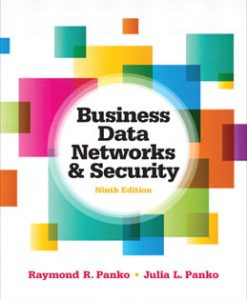 Test Bank (Downloadable Files) for Business Data Networks and Security, 9th Edition, Panko, 0132742934, 9780132742931