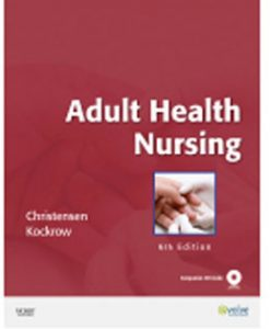 Test Bank (Downloadable Files) for Adult Health Nursing, 6th Edition, Christensen, 0323057365, 9780323057363