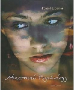 Test Bank (Downloadable Files) for Abnormal Psychology, 8th Edition, Ronald J. Comer, 1429282541, 9781429282543