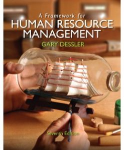 Test Bank (Downloadable Files) for A Framework for Human Resource Management, 7th Edition, Gary Dessler, 0132576147, 9780132576147