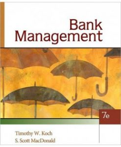 Test Bank (Downloadable Files) for Bank Management, 7th Edition, Timothy W. Koch, 0324655789, 9780324655780
