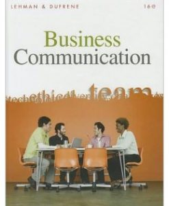 Test Bank (Downloadable Files) for Business Communication, 16th Edition, Carol M. Lehman, 0324782187, 9780324782189