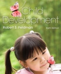 Test Bank (Downloadable Files) for Child Development, 6th Edition, Feldman, 0205253547, 9780205253548