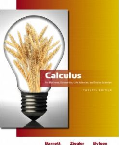 Test Bank (Downloadable Files) for Calculus for Business, Economics, Life Sciences & Social Sciences, 12th Edition, Raymond A. Barnett, 0321613996, 9780321613998