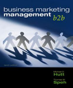 Test Bank (Downloadable Files) for Business Marketing Management B2B, 10th Edition, Hutt, 032458167X, 9780324581676