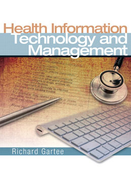 Test Bank (Downloadable Files) for Health Information Technology and Management, 1st Edition, Gartee, 013159267X, 9780131592674