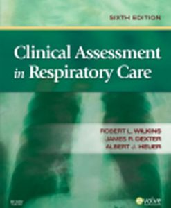 Test Bank (Downloadable Files) for Clinical Assessment in Respiratory Care, 6th Edition, Wilkins, 1416059237, 9781416059233