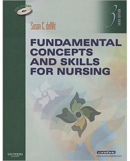 Test Bank (Downloadable Files) for Fundamental Concepts and Skills for Nursing, 3rd Edition, Susan C. deWit, 1416052283, 9781416052289