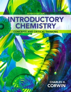 Test Bank (Downloadable Files) for Introductory Chemistry Concepts and Critical Thinking, 7th Edition, Corwin, 0321804902, 9780321804907