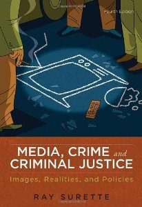 Test Bank (Downloadable Files) for Media Crime and Criminal Justice Images Realities and Policies 4th Edition, Ray Surette, 0495809144, 9780495809142