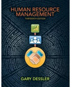 Test Bank (Downloadable Files) for Human Resource Management, 13th Edition, Gary Dessler, 0133029867, 9780133029864