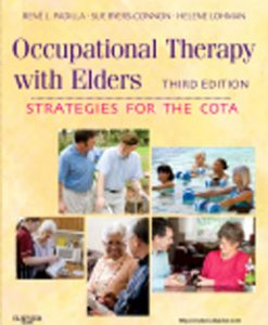 Test Bank (Downloadable Files) for Occupational Therapy with Elders, 3rd Edition, Padilla, 0323065058, 9780323065054