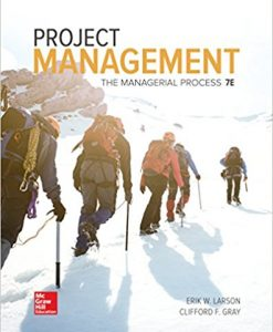Solution Manual forProject Management: The Managerial Process, 7/e, Larson