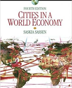 Test Bank forCities in a World Economy (Sociology for a New Century Series), 4th Edition, by Saskia Sassen, ISBN-10: 1412988039, ISBN-13: 9781412988032