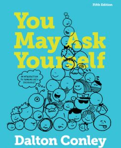 Test Bank for You May Ask Yourself: An Introduction to Thinking like a Sociologist, 5th Edition, Dalton Conley, ISBN-10: 0393614271, ISBN-13: 9780393614275