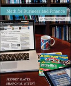 Test Bank for Math for Business and Finance: An Algebraic Approach 1e Slater