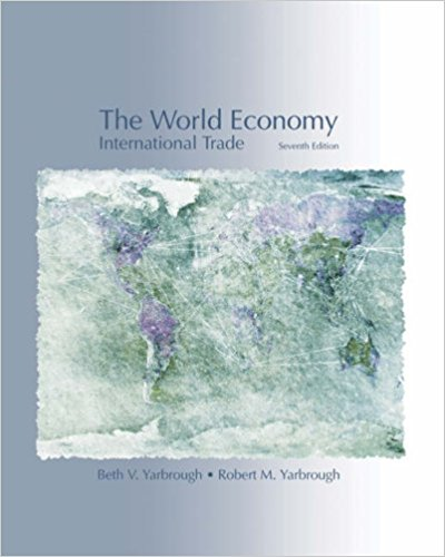 Solution Manual for The World Economy: Trade and Finance 7e Yarbrough