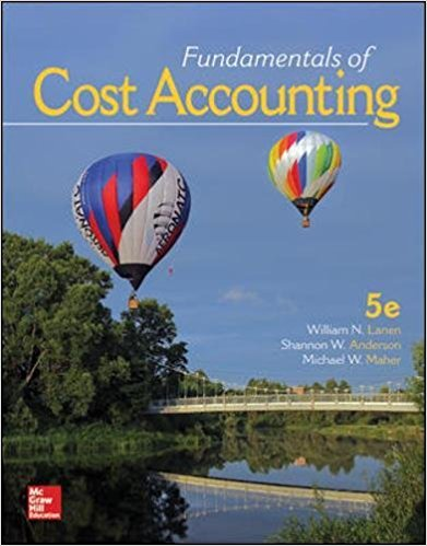 Solution Manual for Fundamentals of Cost Accounting 5e By Lanen