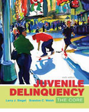 Test Bank for Juvenile Delinquency: The Core 6e Siegel