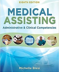 Test Bank for Medical Assisting Administrative and Clinical Competencies 8e by Blesi