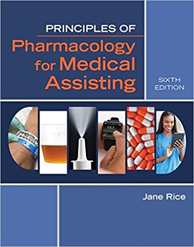 Test Bank for Principles of Pharmacology for Medical Assisting 6e by Rice