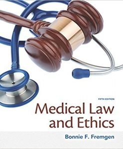 Test Bank for Medical Law and Ethics 5e by Fremgen