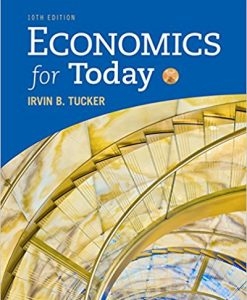 Solution manual for Economics for Today 0th Edition by Tucker