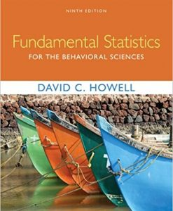 Test bank for Fundamental Statistics for the Behavioral Sciences 9th Edition by Howell