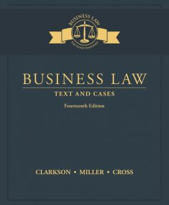 Business Law: Text and Cases 14th Edition Clarkson Solution Manual