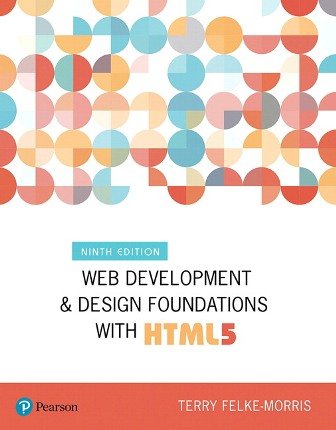 Test Bank for Web Development and Design Foundations with HTML5, 9th Edition, Terry Felke-Morris, ISBN-10: 0134801148, ISBN-13: 9780134801148