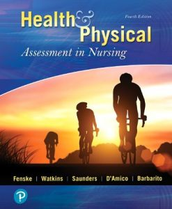 Test Bank for Health and Physical Assessment In Nursing, 4th Edition, Cynthia Fenske, Katherine Dolan Watkins, Tina Saunders, Donita D'Amico, Colleen Barbarito, ISBN-10: 013486817X, ISBN-13: 9780134868172