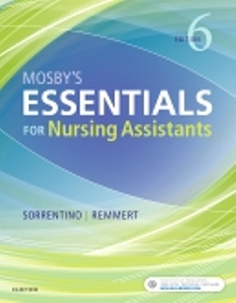 Test Bank for Mosby's Essentials for Nursing Assistants, 6th Edition, Sheila A. Sorrentino, Leighann Remmert, ISBN: 9780323523899, ISBN: 9780323569682, ISBN: 9780323569729, ISBN: 9780323569705, ISBN: 9780323523929