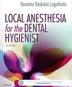Test Bank for Local Anesthesia for the Dental Hygienist, 2nd Edition, Logothetis, ISBN-10: 032339633X, SBN-13: 9780323396332
