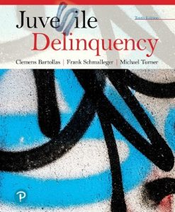 Test Bank for Juvenile Delinquency, 10th Edition, Clemens Bartollas, Frank J. Schmalleger, ISBN-10: 0135181399, ISBN-13: 9780135181393