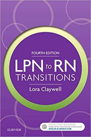 Test Bank for LPN to RN Transitions, 4th Edition, Lora Claywell, ISBN-13: 9780323401517