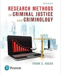 Test Bank for Research Methods in Criminal Justice and Criminology, 10th Edition, Frank E. Hagan, ISBN-10: 013455891X, ISBN-13: 9780134558912