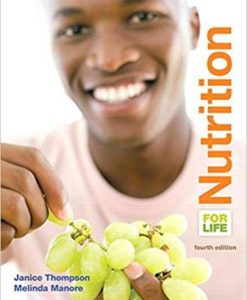 Test Bank for Nutrition for Life, 4th Edition, Janice J. Thompson, Melinda Manore, ISBN-10: 0133853365, ISBN-13: 9780133853360