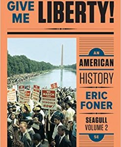 Test Bank for Give Me Liberty!: An American History, Seagull 5th Edition, Foner, ISBN-13: 9780393614190