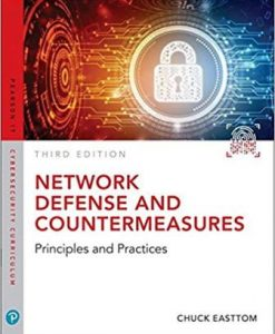 Solution Manual Network Defense and Countermeasures: Principles and Practices, 3rd Edition, William (Chuck) Easttom II, ISBN-10: 0789759969, ISBN-13: 9780789759962