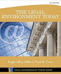 Test Bank for The Legal Environment Today, 8th Edition, Roger LeRoy Miller, Frank B. Cross, ISBN-10: 1305075455, ISBN-13: 9781305075450