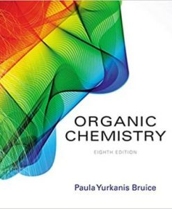 Test Bank for Organic Chemistry, 8th Edition, Paula Y. Bruice, ISBN-10: 013404228X, ISBN-13: 9780134042282