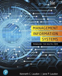 Solution Manual for Management Information Systems: Managing the Digital Firm, 16th Edition, Kenneth C. Laudon, Jane P. Laudon, ISBN-10: 0135191793, ISBN-13: 9780135191798