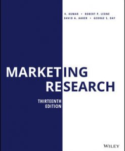 Test Bank for Marketing Research, 13th Edition, V. Kumar, Robert P. Leone, David A. Aaker, George S. Day, ISBN: 1119497493, ISBN: 9781119497493