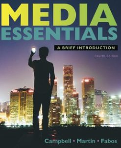 Test Bank for Media Essentials, 4th Edition, Richard Campbell, Christopher Martin, Bettina Fabos, ISBN:9781319169329, ISBN:9781319169343, ISBN:9781319230388, ISBN-10: 1319059473, ISBN-13: 9781319059477